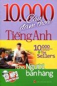 10.000 Câu Đàm Thoại Tiếng Anh Cho Người Bán Hàng (Kèm CD)