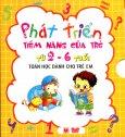 Phát Triển Tiềm Năng Của Trẻ Từ 2 - 6 Tuổi - Toán Học Dành Cho Trẻ Em (Hộp 4 Cuốn)