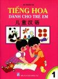 Tiếng Hoa Dành Cho Trẻ Em - Tập 1