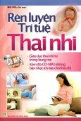Rèn Luyện Trí Tuệ Thai Nhi (Kèm 1 CD)