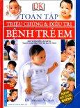 Toàn Tập Triệu Chứng & Điều Trị Bệnh Trẻ Em