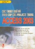 Các Thuật Ngữ và Truy Cập Các Project Trong Access 2003