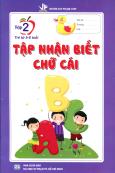 Tập Nhận Biết Chữ Cái  - Tập 2 (Trẻ Từ 5-6 Tuổi)