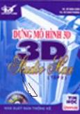 Dựng Mô Hình 3D Studio Max - Tập 2 (Có kèm đĩa CD)