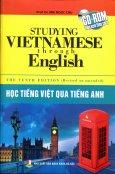 Học Tiếng Việt Qua Tiếng Anh - Studying Vietnamese Through English (Kèm CD)