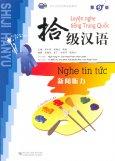 Luyện Nghe Tiếng Trung Quốc - Nghe Tin Tức (Kèm 2 CD)