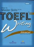 How To Master Skills For The Toefl iBT - Writing Advanced (Kèm 1 CD)