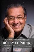 Tun Dr Mahathir Mohamad - Hồi Ký Chính Trị