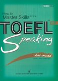 How To Master Skills For The TOEFL iBT - Speaking Advanced (Kèm 3 CD)
