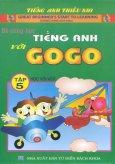 Bé Cùng Học Tiếng Anh Với Gogo - Tập 5 (Kèm 1 VCD)
