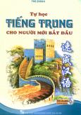 Tự Học Tiếng Trung Cho Người Mới Bắt Đầu (Kèm 1 CD)