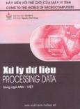 Xử lý dữ liệu - Processing Data (Bộ sách Hãy Đến Với Thế Giới Của Máy Vi Tính)