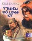Ỷ Thiên Đồ Long Ký (Tiểu Thuyết Kiếm Hiệp - Bộ 4 Cuốn - Bìa Cứng)