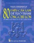 80 Điều Cần Làm Để Trở Thành Ông Chủ Lớn (Tủ Sách Kiến Thức Kinh Doanh)