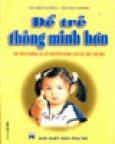 Để Trẻ Thông Minh Hơn ( 98 Tình Huống Và Lời Khuyên Dành Cho Các Bậc Cha Mẹ )