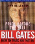 Bill Gates - Niềm Tin Trước Khi Thất Bại (Những Vụ Kiện Bill GatesVà Sự Kết Thúc Của Kỷ Nguyên Microsoft