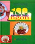 100 Món Ăn Ngon (Bìa Cứng)