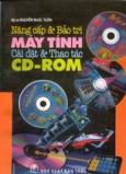 Nâng Cấp Và Bảo Trì Máy Tính - Cài Đặt Và Thao Tác CD-ROM