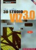 Tìm hiểu 3D studio VIZ 3.0 - tập 1