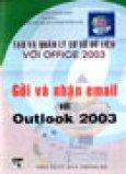 Gởi Và Nhận Email Với Outlook 2003 (Tạo Và Quản Lý Cơ Sở Dữ Liệu Với Office 2003)