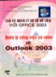 Quản Lý Kinh Doanh Và Lập Báo Cáo Với Outlook 2003 (Tạo Và Quản Lý Cơ Sở Dữ Liệu Với Office 2003)