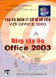 Nâng Cấp Lên Office 2003 (Tạo Và Quản Lý Cơ Sở Dữ Liệu Với Office 2003)