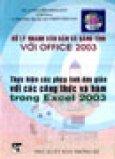 Xử Lý Nhanh Văn Bản Và Bảng Tính Với Office 2003: Thực Hiện Các Phép Tính Đơn Giản Với Các Công Thức và Hàm Trong Excel 2003