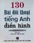 130 Bài Đối Thoại Tiếng Anh Điển Hình(Dùng Kèm Với 2 Băng Cassette)