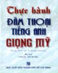 Thực Hành Đàm Thoại Tiếng Anh Giọng Mỹ(Dùng Kèm Với 4 Băng Cassette)