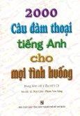 2000 Câu Đàm Thoại Tiếng Anh Cho Mọi Tình Huống (Kèm 1 Đĩa CD)