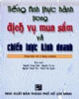 Tiếng Anh Thực Hành Trong Dịch Vụ Mua Sắm Và Chiến Lược Kinh Doanh(Dùng Kèm Với 3 Băng Cassette)