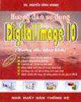 Hướng Dẫn Sử Dụng Digital Image 10 (Hướng Dẫn Bằng Hình)