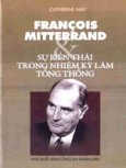 Francois Mitterrand - Sự Biến Thái Trong Nhiệm Kỳ Làm Tổng Thống
