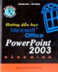Hướng Dẫn Học Microsoft Office PowerPoint 2003 Bằng Hình