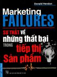 Marketing Failures - Sự Thật Về Những Thất Bại Trong Tiếp Thị Sản Phẩm