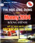 Tin Học Ứng Dụng - Money 2004 Bằng Hình Để Tự Học Quản Lý Tài Khoản Gia Đình