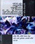 Ma Văn Kháng (Tiểu Thuyết) - Tập 5: Chó Bi Đời Lưu Lạc - Côi Cút Giữa Cảnh Đời - Cỏ Tơ