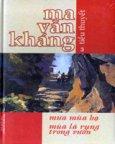 Ma Văn Kháng (Tiểu Thuyết) - Tập 3: Mưa Mùa Hạ, Mùa Lá Rụng Trong Vườn)