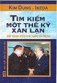Tìm Kiếm Một Thế Kỷ Xán Lạn - Đối Thoại Giữa Kim Dung Và Ikeda