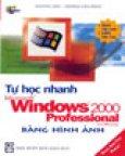 Tự Học Nhanh Ms Windows 2000 Professional Bằng Hình Ảnh