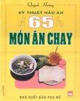 Kỹ Thuật Nấu Ăn - 65 Món Ăn Chay