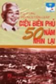 Điện Biên Phủ 50 Năm Nhìn Lại