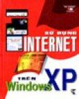 Sử Dụng Internet Trên Windows XP