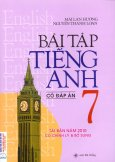 Bài Tập Tiếng Anh 7 - Có Đáp Án Tái Bản Năm 2010 Có Chỉnh Lý Và Bổ Sung