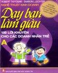 Dạy Bạn Làm Giàu: 100 Lời Khuyên Cho Các Doanh Nhân Trẻ (A)