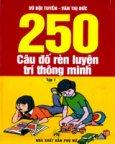 250 Câu Đố Rèn Luyện Trí Thông Minh (Bộ 2 Tập)