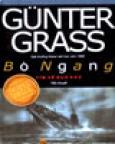 Bò Ngang - Tìm Về Quá Khứ - Tiểu Thuyết (Gunter Grass - Giải Thưởng Nobel Văn Học Năm 1999)