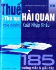 185 Vướng Mắc Và Giải Đáp Về - Thuế, Thủ Tục Hải Quan Trong Hoạt Động Xuất Nhập Khẩu
