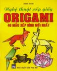 Nghệ Thuật Xếp Giấy Origami: 40 Mẫu Xếp Hình Mới Nhất