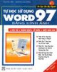 Tự Học Sử Dụng Word 97 Bằng Hình Ảnh
